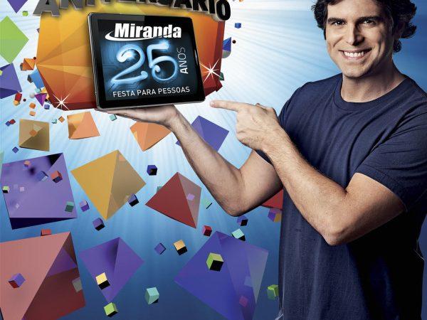 Campanha Miranda, 25 anos